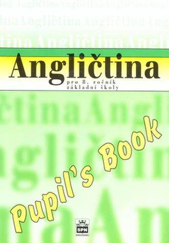 Angličtina pro 8.ročník základní školy Pupil´s Book