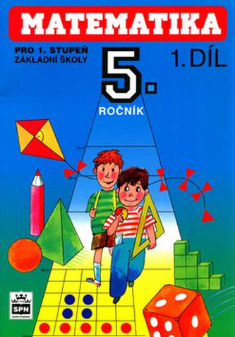 Matematika pro 5. ročník pro 1. stupeň základní školy I. díl - Josef Trejbal