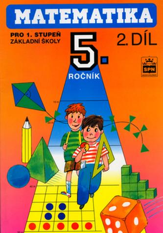 Matematika pro 5. ročník pro 1. stupeň základní školy II. díl - Josef Trejbal
