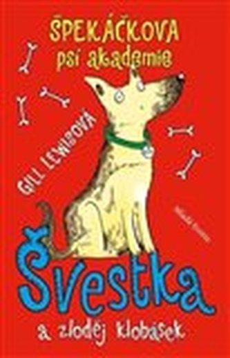 Špekáčkova psí akademie - Švestka a zloděj klobásek