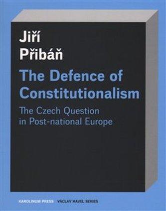 The Defence of Constitutionalism - Jiří Přibáň
