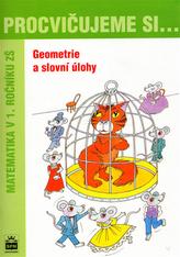 Procvičujeme si ...Geometrie a slovní úlohy 1.r.