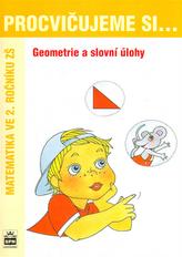 Procvičujeme si ...Geometrie a slovní úlohy 2.r.Geometrie a slovní úlohy