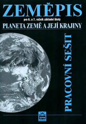 Zeměpis pro 6.a 7. ročník základní školy Planeta Země a její kraj Pracovní sešit - Jaromír Demek