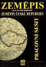 Zeměpis pro 8. a 9.ročník základní školy Zeměpis České republiky Pracovní sešit