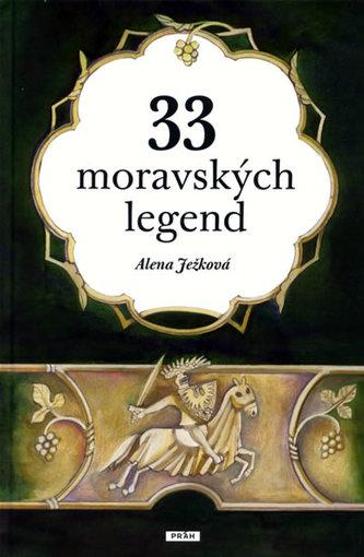 33 moravských legend - Alena Ježková