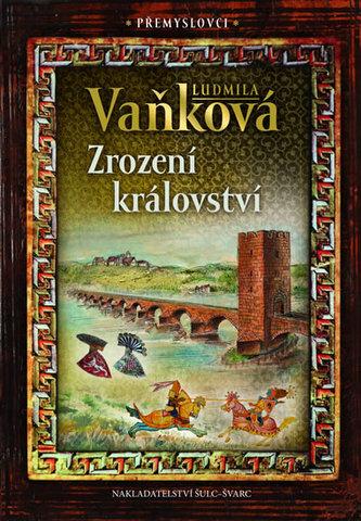 Přemyslovci - Zrození království - Ludmila Vaňková