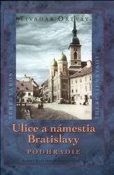 Ulice a námestia Bratislavy Podhradie