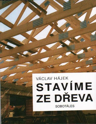 Stavíme ze dřeva - Václav Hájek
