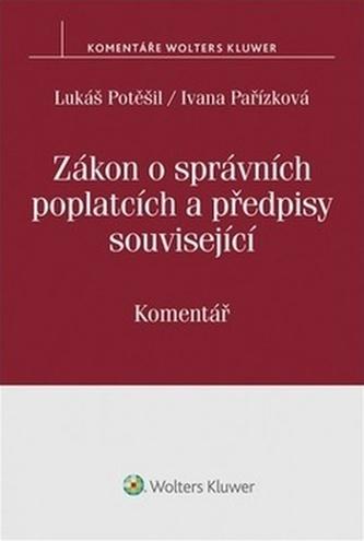 Zákon o správních poplatcích a předpisy související - Vojtěch Šimíček; Lukáš Potěšil