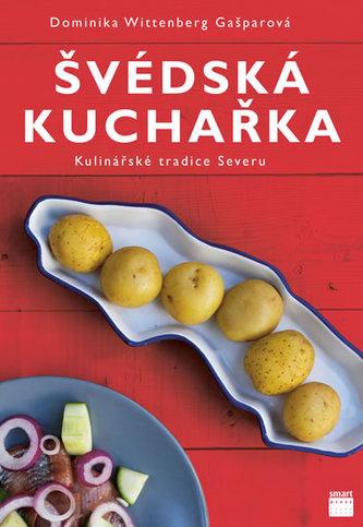 Švédská kuchařka - Kulinářské tradice Severu - Wittenberg Gašparová Dominika