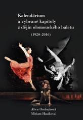 Kalendárium a vybrané kapitoly z dějin olomouckého baletu (1920–2016)