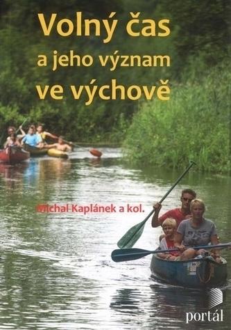 Volný čas a jeho význam ve výchově - Michal Kaplánek