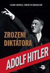 Zrození diktátora Adolf Hitler