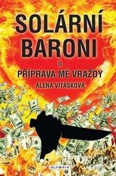 Solární baroni - Příprava mé vraždy