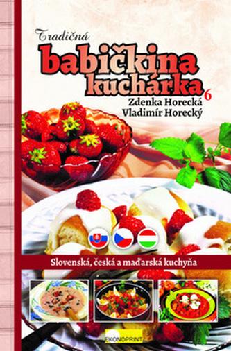 Tradičná babičkina kuchárka 6 - Zdenka Horecká