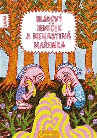 Hladový Jeníček a nenasytná Mařenka - Zavka
