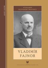 Významní slovenskí právnici - Vladimír Fajnor