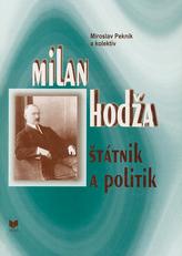 Milan Hodža - štátnik a politik
