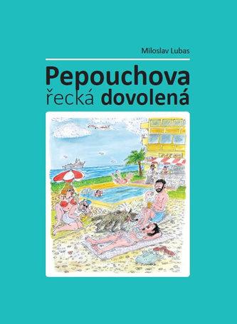 Pepouchova řecká dovolená - Miloslav Lubas