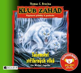 KLUB ZÁHAD – Tajemství stříbrných vlků (audiokniha pro děti) - Thomas Brezina