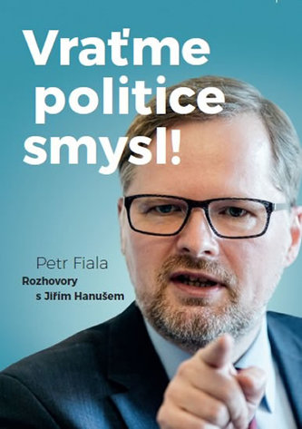 Vraťme politice smysl - Petr Fiala