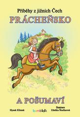 Příběhy z jižních Čech Prácheňsko a Pošumaví