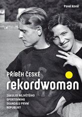 Příběh české rekordwoman - Zákulisí největšího sportovního skandálu první republiky