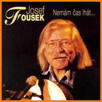 Nemám čas lhát - CD - Josef Fousek