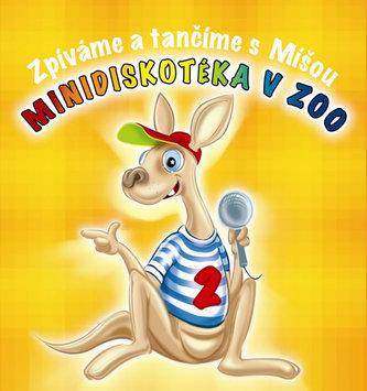 Zpíváme a tančíme s Míšou - Minidiskotéka v ZOO - CD - neuveden