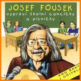 J. Fousek vypráví školní cancíčky a písničky - CD