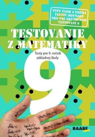 Testovanie z matematiky 9 - Terézia Žigová; Pavol Kelecsényi