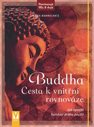 Buddha - Cesta k vnitřní rovnováze - Mannschatz Marie