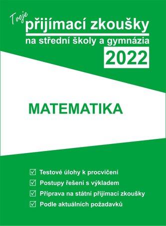 Tvoje přijímací zkoušky 2022 na střední školy a gymnázia: Matematika
