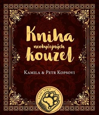 Kniha neobyčejných kouzel - Kamila Kopsová, Petr Kops