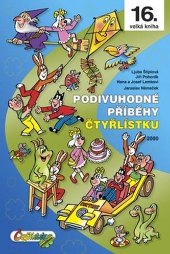 Podivuhodné příběhy Čtyřlístku - Němeček J., Poborák J., Štíplová Ljuba