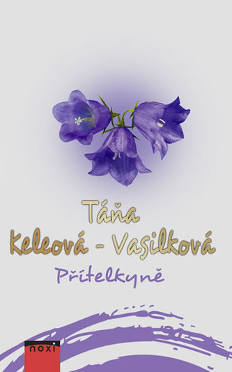 Přítelkyně - Táňa Keleová-Vasilková