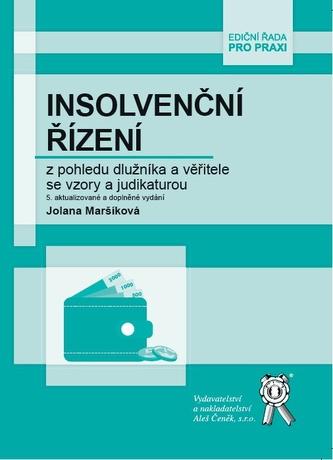 Insolvenční řízení z pohledu dlužníka a věřitele se vzory a judikaturou, 5. aktualizované a doplněné vydání - Jolana Maršíková