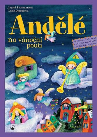 Andělé na vánoční pouti - Adventní kalendář s vystřihovánkami pro děti od tří do osmi let - Biermann, Ingrid