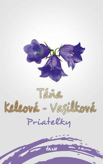 Priateľky - Táňa Keleová-Vasilková