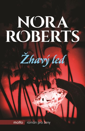 Žhavý led - Nora Roberts