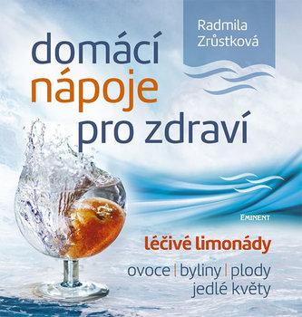 Domácí nápoje pro zdraví - Zrůstková Radmila