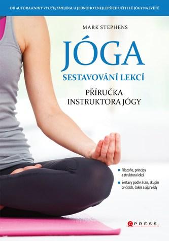 Jóga - sestavování lekcí - Mark Stephens