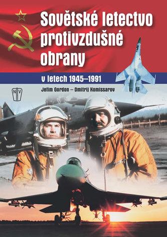 Sovětské letectvo protivzdušné obrany v letech 1945-1991 - Jefim Gordon