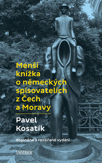 Menší knížka o německých spisovatelích z Čech a Moravy - Pavel Kosatík