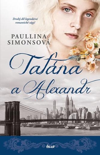 Taťána a Alexandr - Paullina Simons