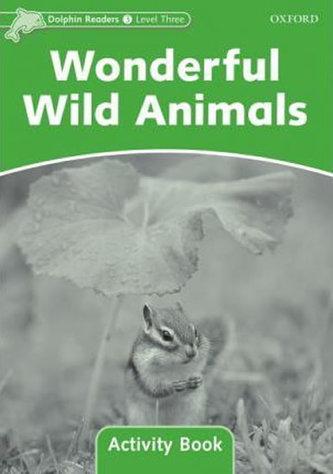 Dolphin Readers, Level 3: Wonderful Wild Animals AB - Craig M. Wright