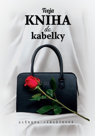 Tvoja kniha do kabelky - Alžbeta Jánošíková