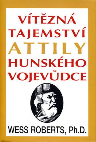 Vítězná tajemství Attily Hunského vojevůdce