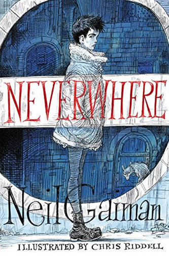 Neverwhere: Illustrated Edition - Neil Gaiman